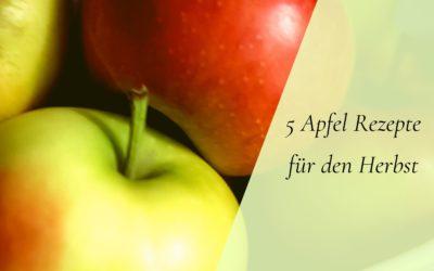 5 Apfel Rezepte für den Herbst