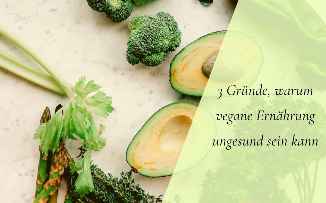3 Gründe, warum vegane Ernährung ungesund seinkann