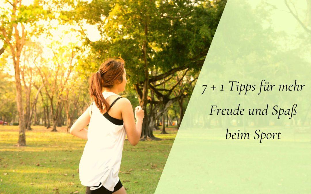 7 +1 Tipps für mehr Freude und Spaß beimSport