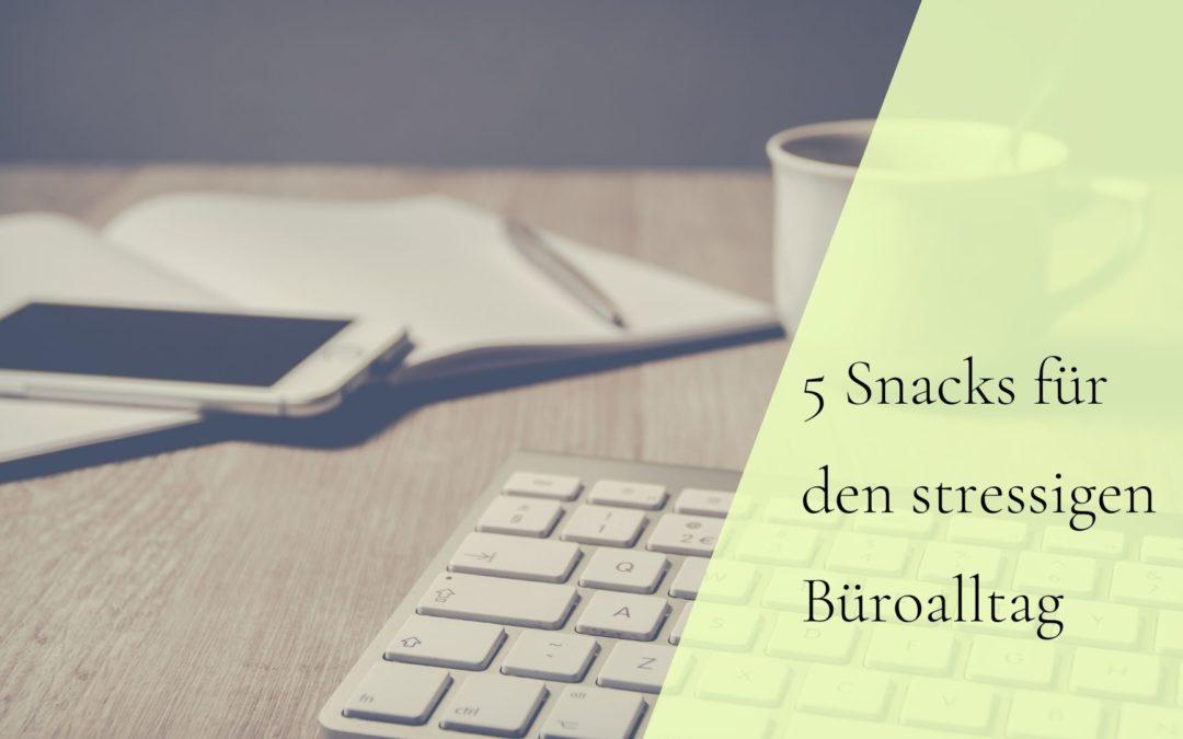 5 Snacks für den stressigen Büroalltag